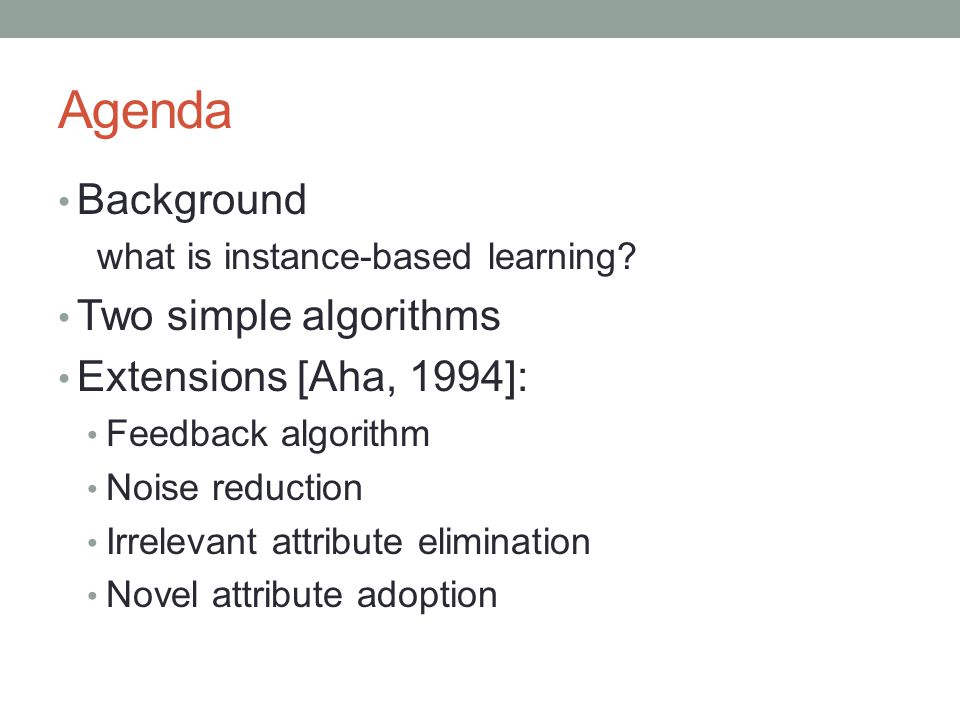 Agenda Background what is instance-based learning.