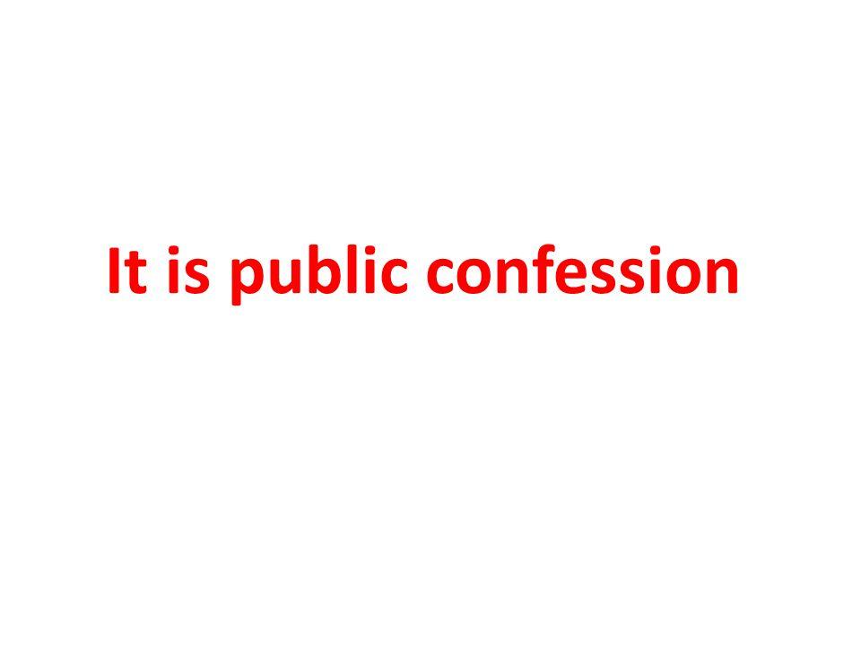 It is public confession