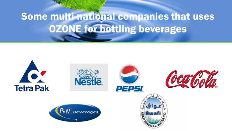 Some multi-national companies that uses OZONE for bottling beverages