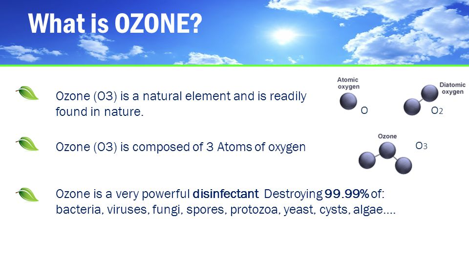 What is OZONE.Ozone (O3) is a natural element and is readily found in nature.