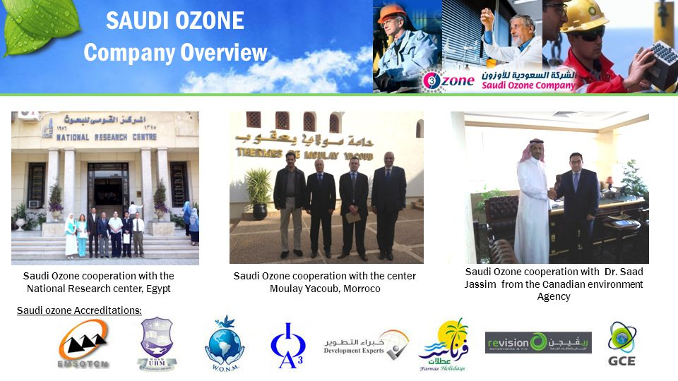 Saudi Ozone cooperation with the National Research center, Egypt Saudi Ozone cooperation with the center Moulay Yacoub, Morroco Saudi Ozone cooperation with Dr.