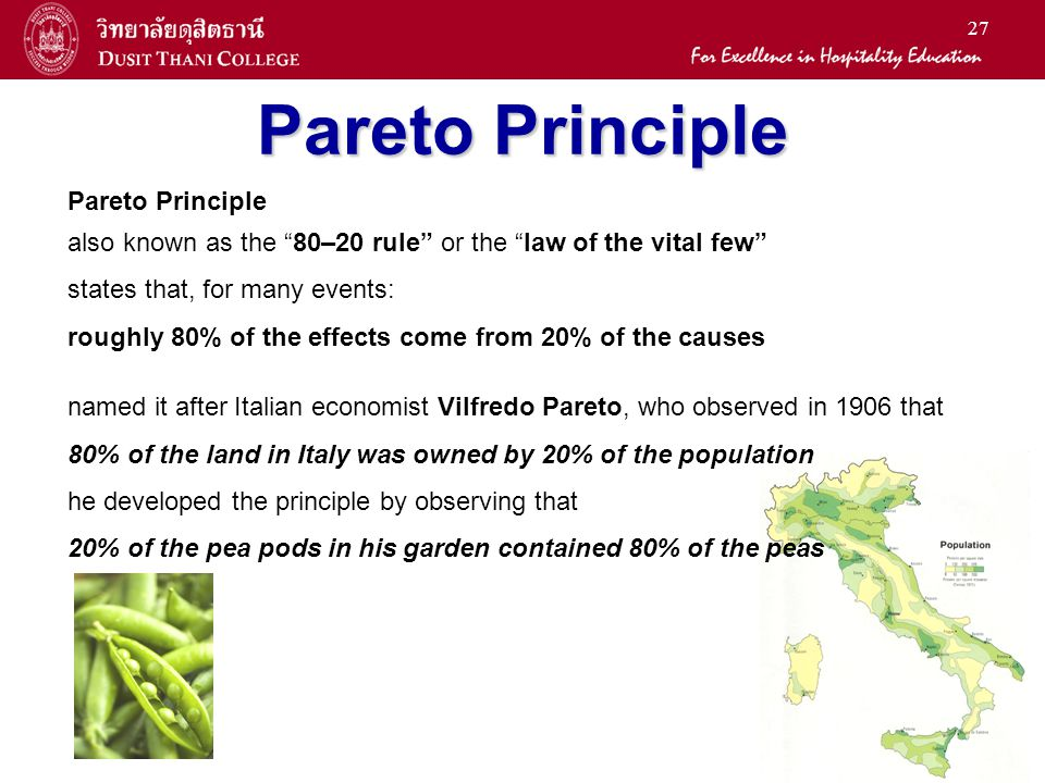 27 Pareto Principle also known as the 80–20 rule or the law of the vital few states that, for many events: roughly 80% of the effects come from 20% of
