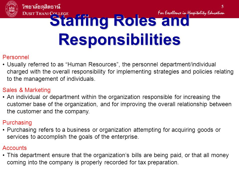5 Staffing Roles and Responsibilities Personnel Usually referred to as Human Resources, the personnel department/individual charged with the overall r