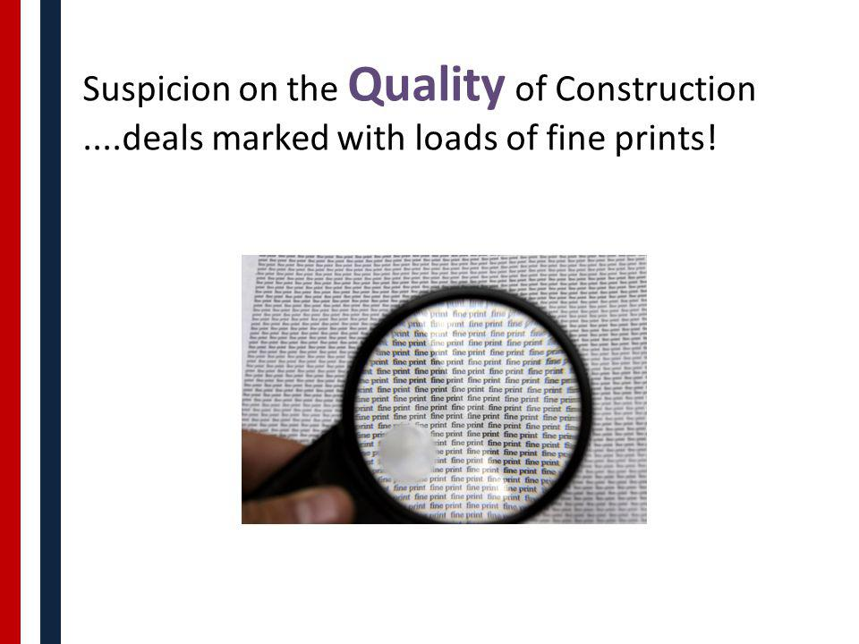Suspicion on the Quality of Construction....deals marked with loads of fine prints!