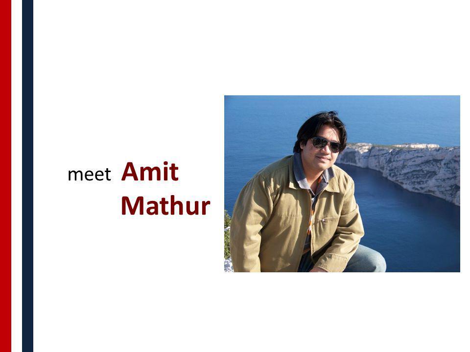 meet Amit Mathur