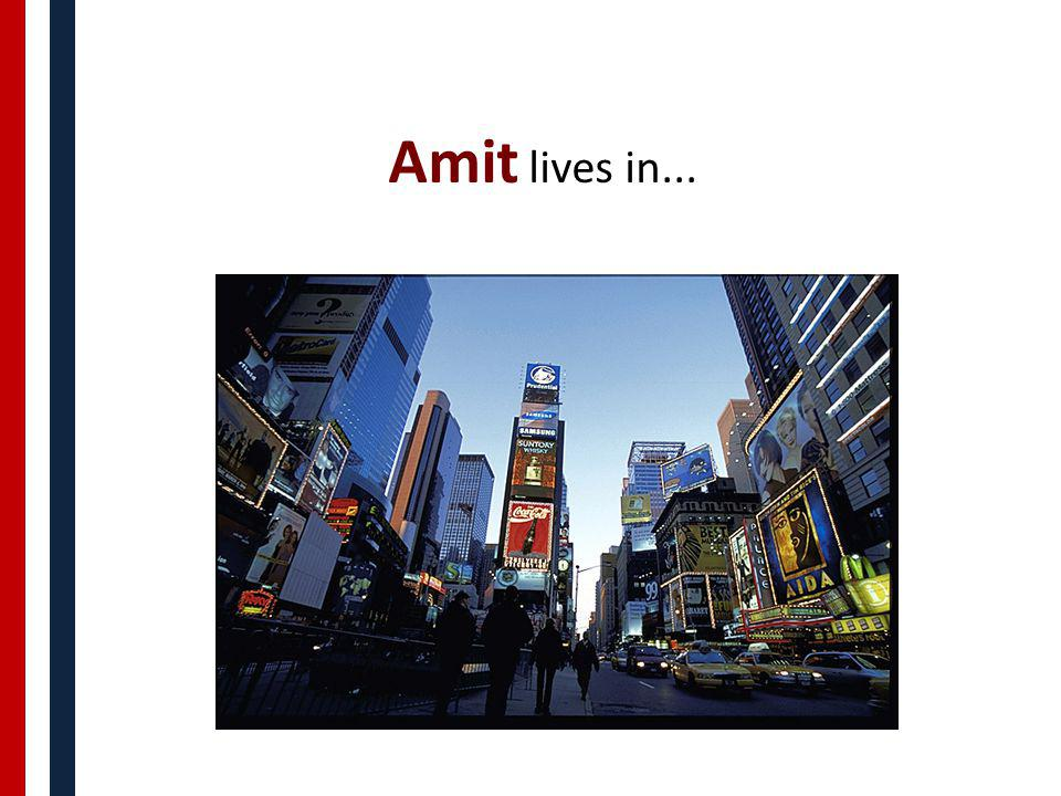 Amit lives in...