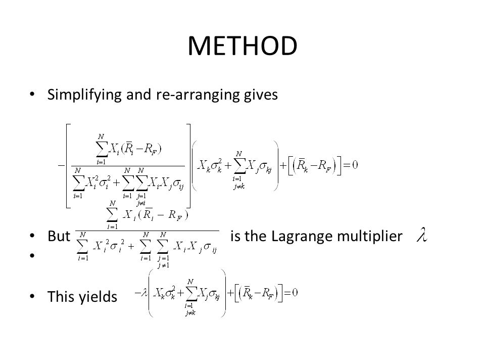 METHOD Simplifying and re-arranging gives But is the Lagrange multiplier This yields