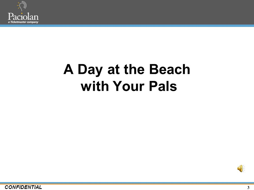3 CONFIDENTIAL A Day at the Beach with Your Pals
