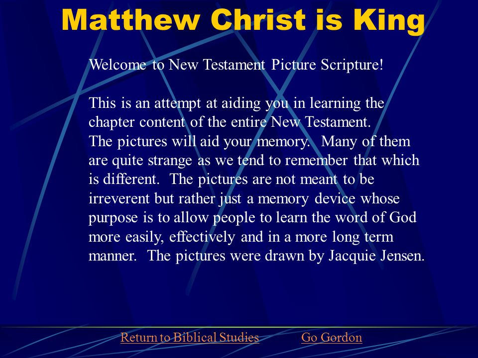 Matthew Christ is King Welcome to New Testament Picture Scripture.