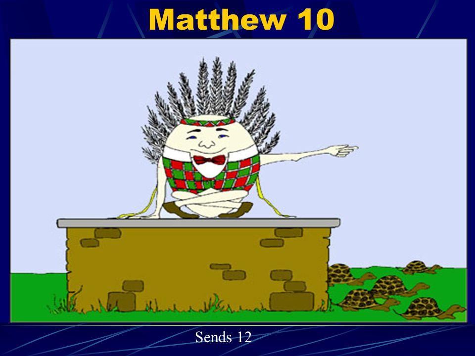 Matthew 10 Sends 12