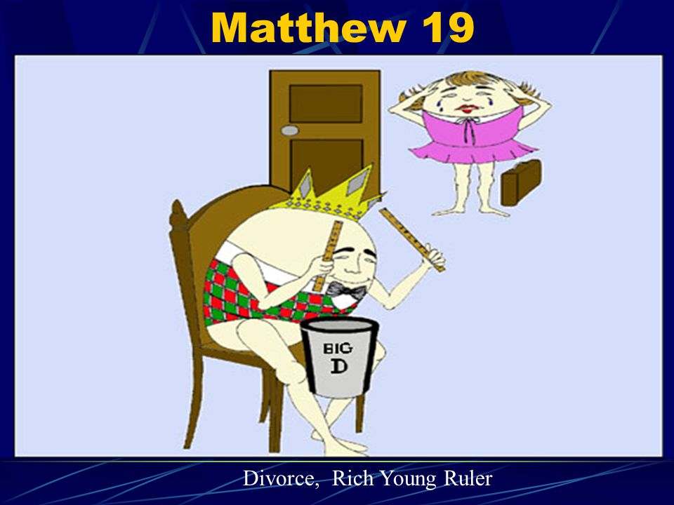 Matthew 19 Divorce, Rich Young Ruler