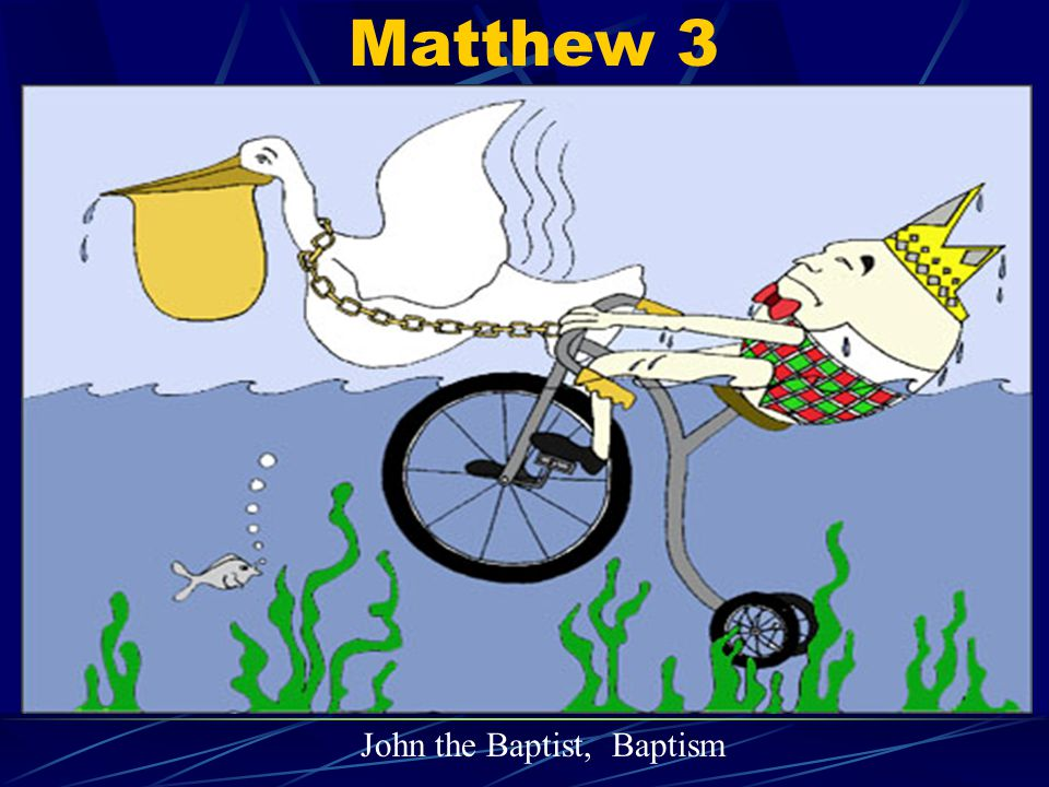Matthew 3 John the Baptist, Baptism
