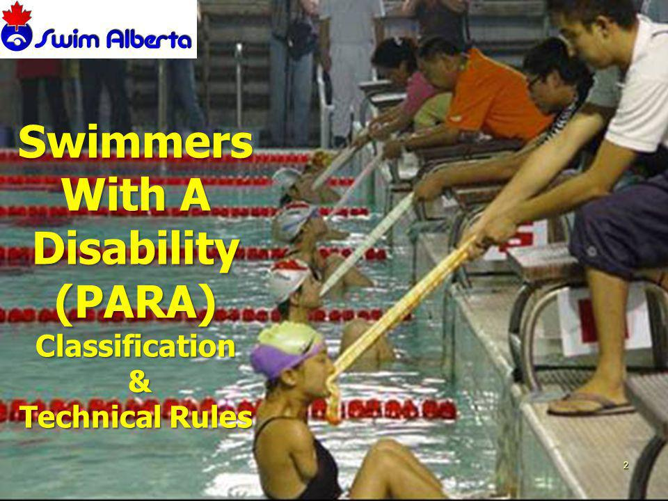 June 2010 May 2010 2 Swimmers With A Disability (PARA) Classification & Technical Rules