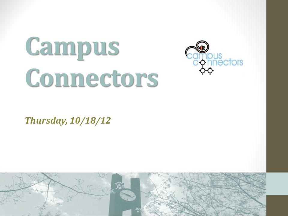 Campus Connectors Thursday, 10/18/12