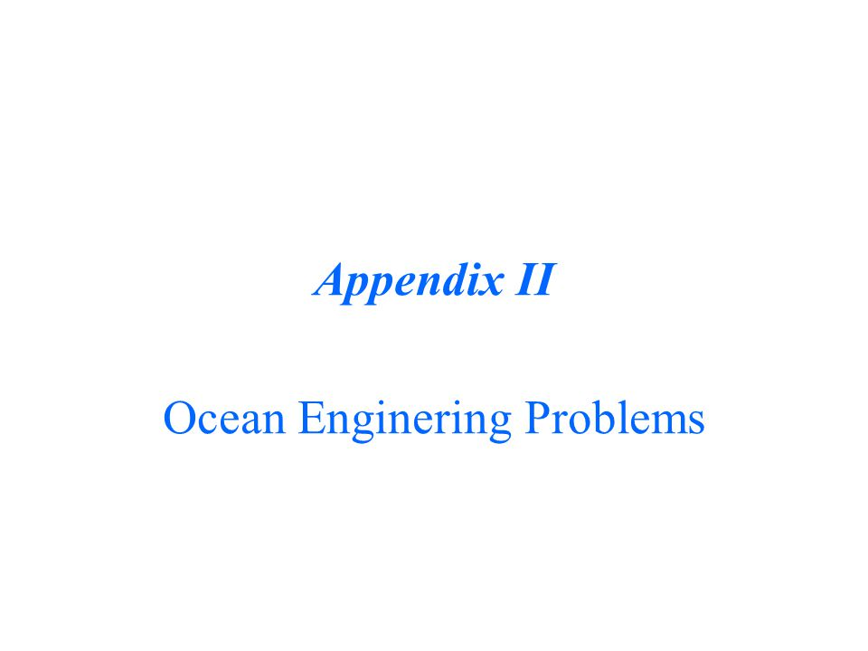 Appendix II Ocean Enginering Problems