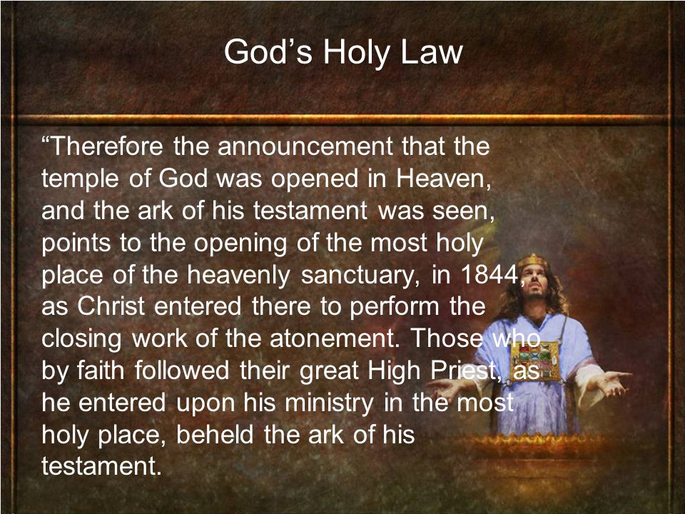 Therefore the announcement that the temple of God was opened in Heaven, and the ark of his testament was seen, points to the opening of the most holy