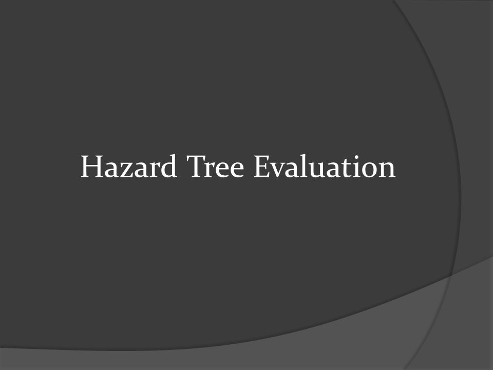 Hazard Tree Evaluation