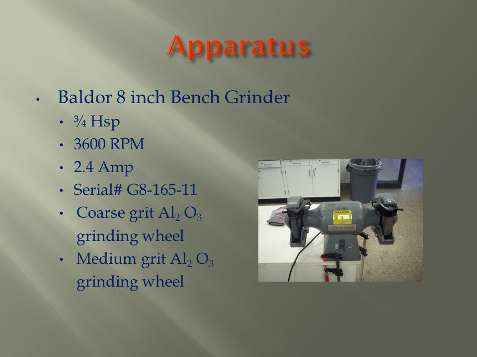 Baldor 8 inch Bench Grinder ¾ Hsp 3600 RPM 2.4 Amp Serial# G8-165-11 Coarse grit Al 2 O 3 grinding wheel Medium grit Al 2 O 3 grinding wheel
