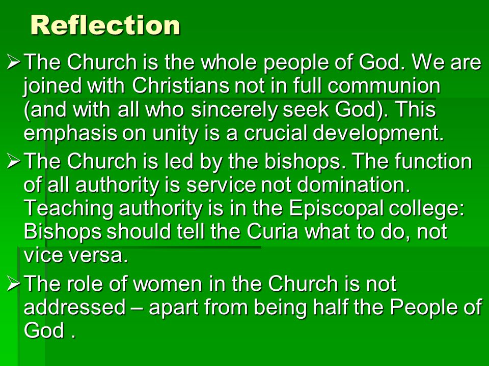 Reflection The Church is the whole people of God. We are joined with Christians not in full communion (and with all who sincerely seek God). This emph