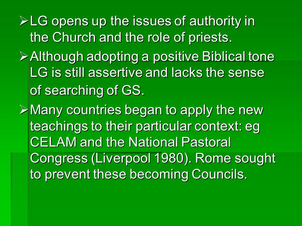LG opens up the issues of authority in the Church and the role of priests. LG opens up the issues of authority in the Church and the role of priests.