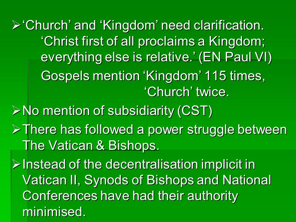Church and Kingdom need clarification. Christ first of all proclaims a Kingdom; everything else is relative. (EN Paul VI) Church and Kingdom need clar