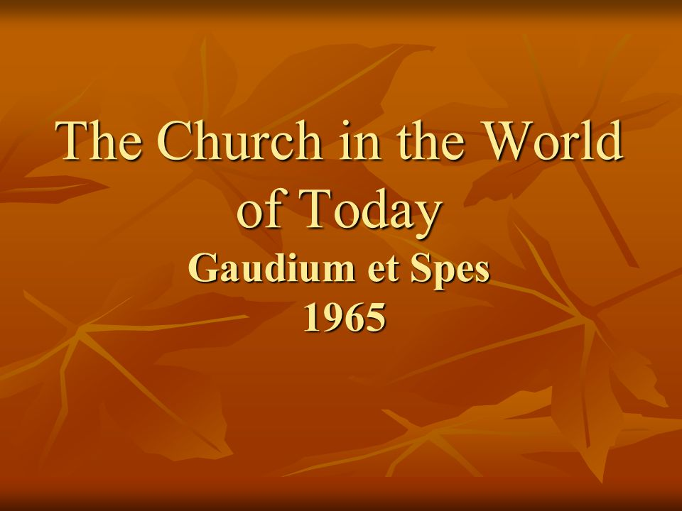 The Church in the World of Today Gaudium et Spes 1965