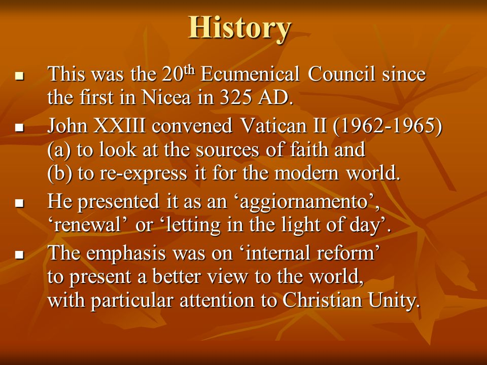 History This was the 20 th Ecumenical Council since the first in Nicea in 325 AD.