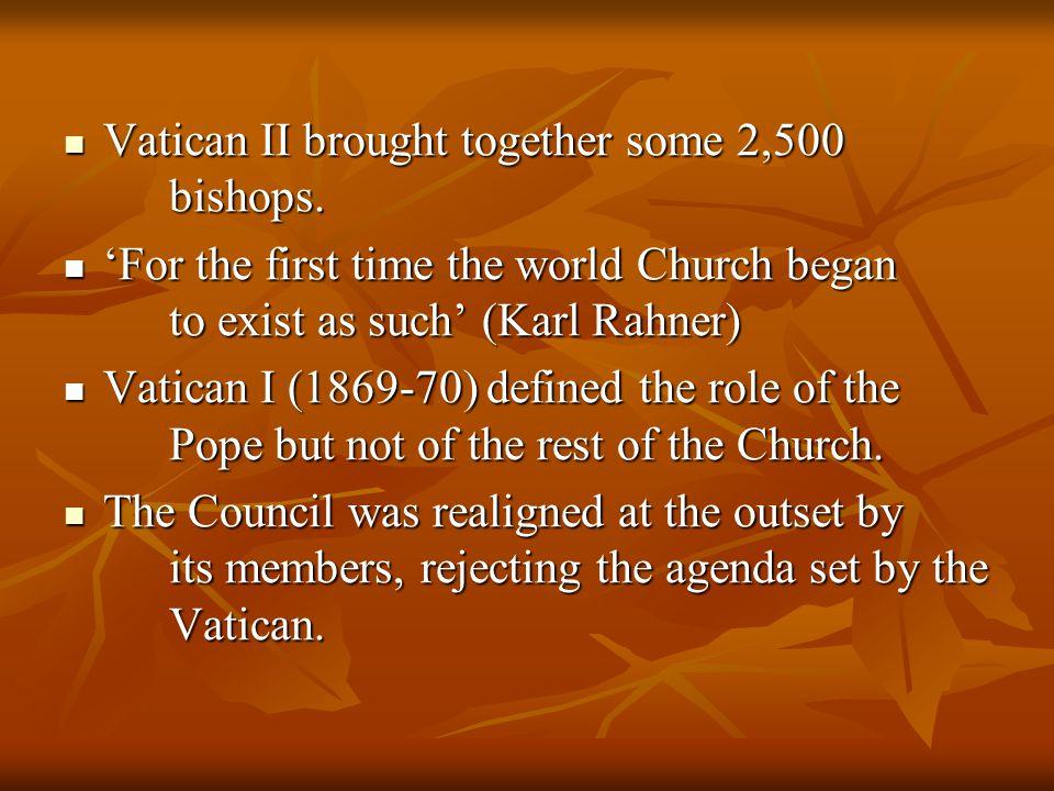 Vatican II brought together some 2,500 bishops.Vatican II brought together some 2,500 bishops.