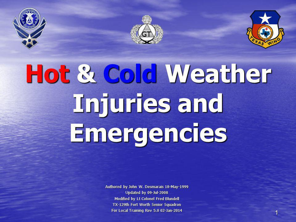 1 Hot & Cold Weather Injuries and Emergencies Authored by John W.