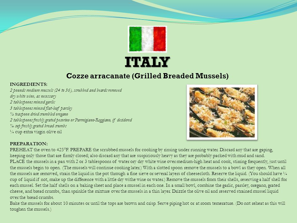 INGREDIENTS: 2 pounds medium mussels (24 to 36), scrubbed and beards removed dry white wine, as necessary 2 tablespoons minced garlic 3 tablespoons minced flat-leaf parsley ½ teaspoon dried crumbled oregano 2 tablespoons freshly grated pecorino or Parmigiano-Reggiano, if desidered ¼ cup freshly grated bread crumbs ¼ cup extra virgin olive oil PREPARATION: PREHEAT the oven to 425°F.