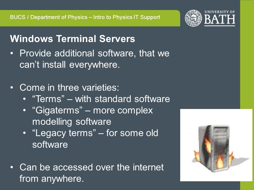 Windows Terminal Servers Provide additional software, that we cant install everywhere.