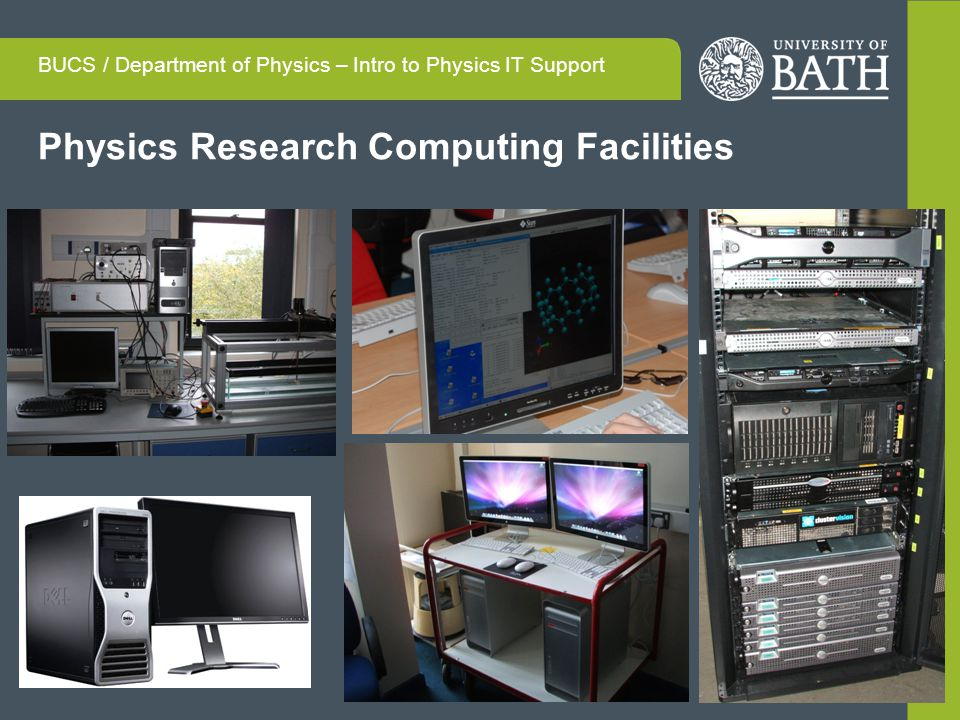 Physics Research Computing Facilities BUCS / Department of Physics – Intro to Physics IT Support