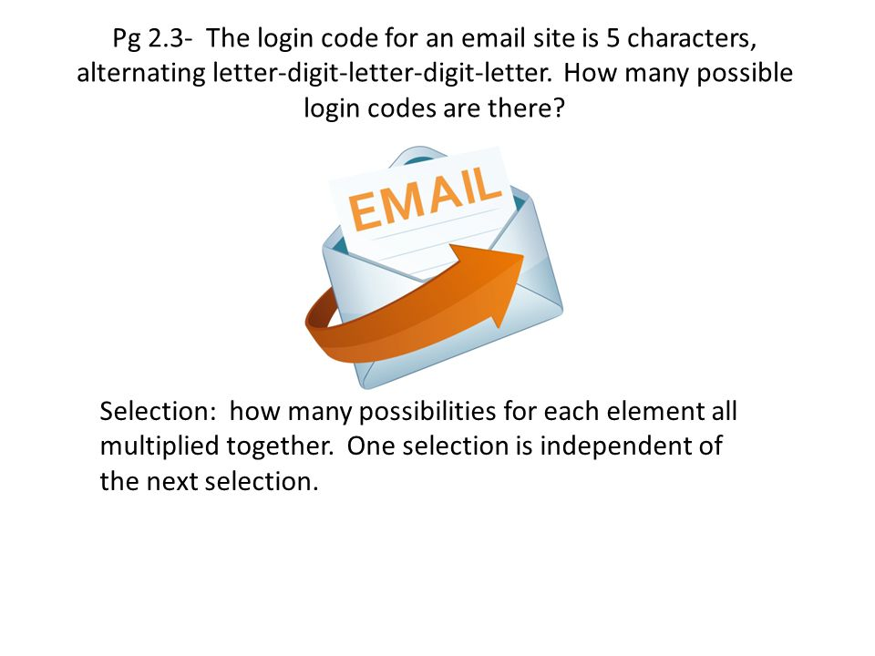 Pg 2.4- The login code for an email site is 5 characters and can be letters or digits in any order.
