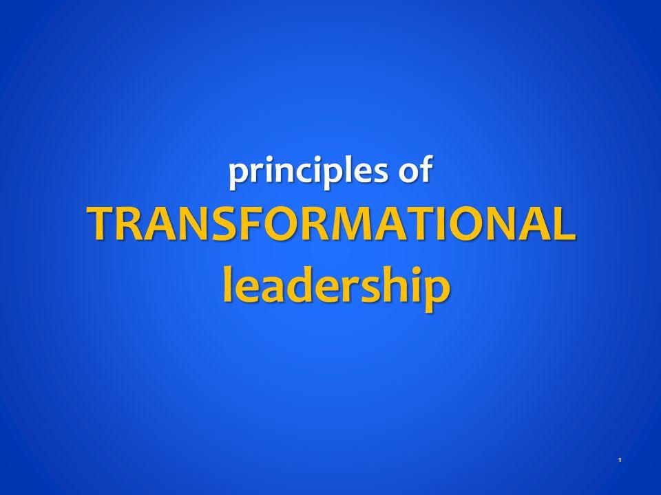 principles of TRANSFORMATIONAL leadership 1