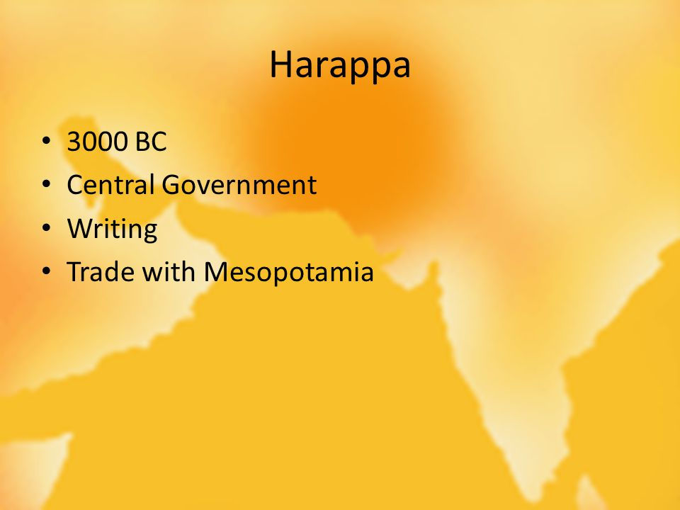 Harappa 3000 BC Central Government Writing Trade with Mesopotamia