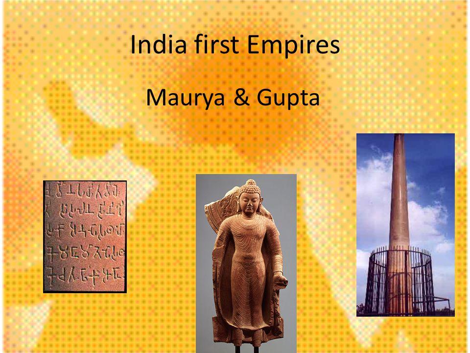India first Empires Maurya & Gupta