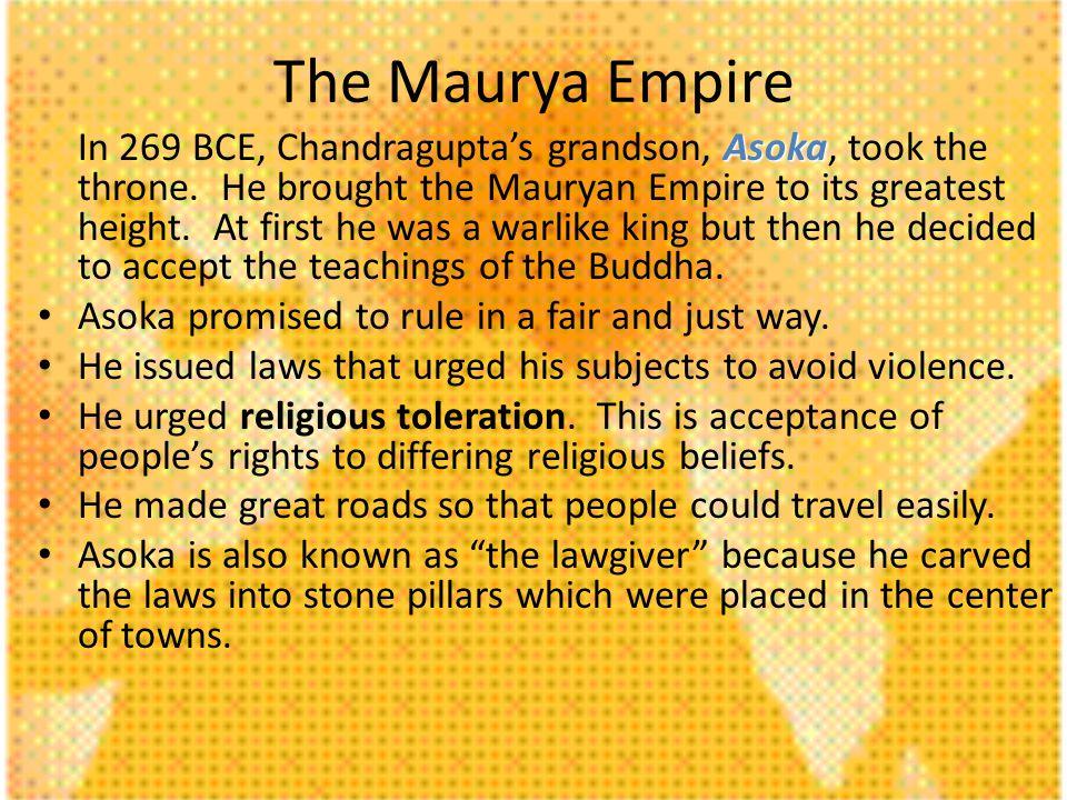 Asoka In 269 BCE, Chandraguptas grandson, Asoka, took the throne.