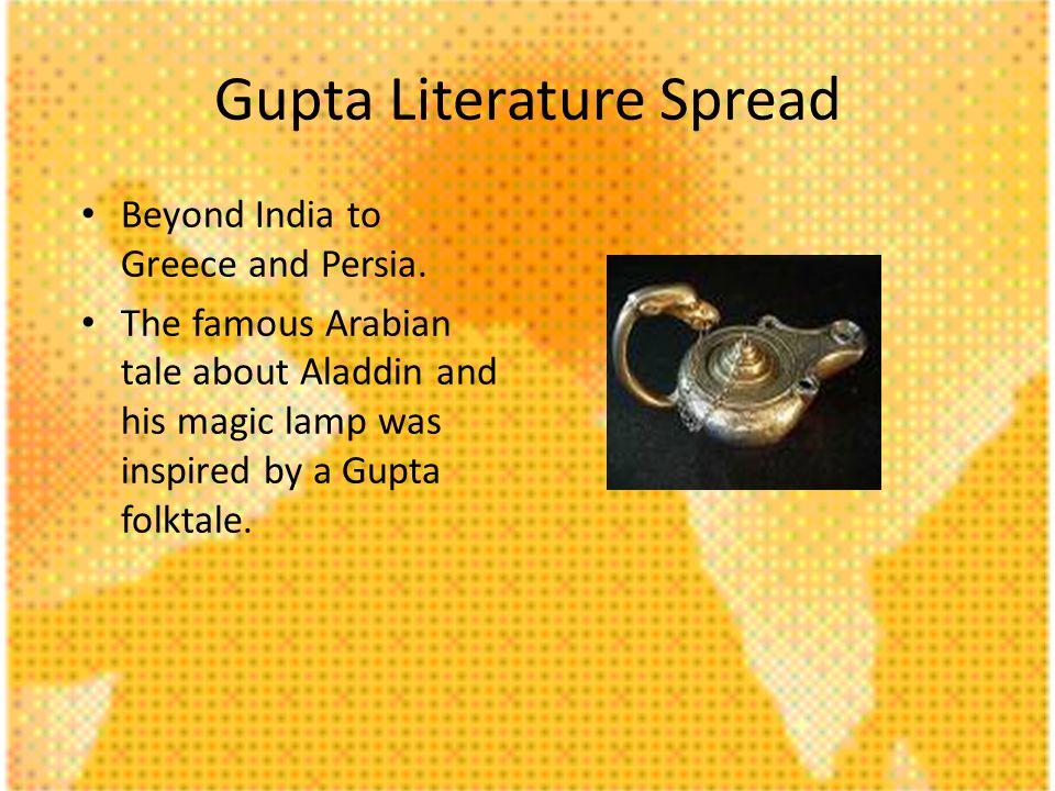 Gupta Literature Spread Beyond India to Greece and Persia.