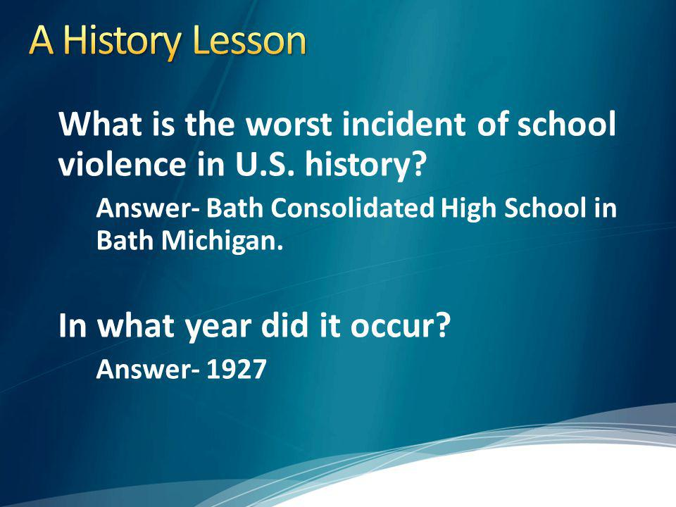 What is the worst incident of school violence in U.S.