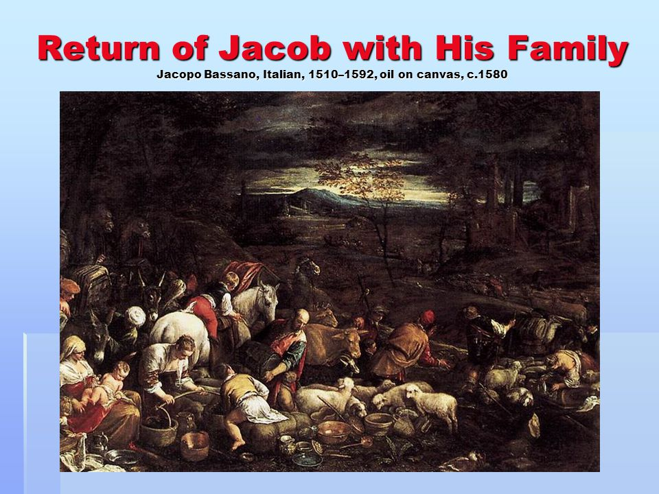 Return of Jacob with His Family Jacopo Bassano, Italian, 1510–1592, oil on canvas, c.1580