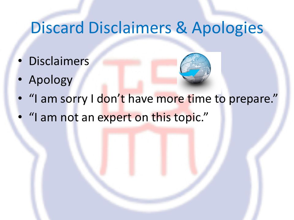 Discard Disclaimers & Apologies Disclaimers Apology I am sorry I dont have more time to prepare.