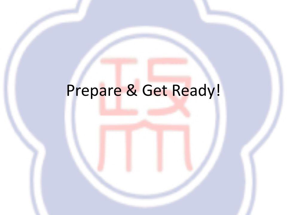 Prepare & Get Ready!