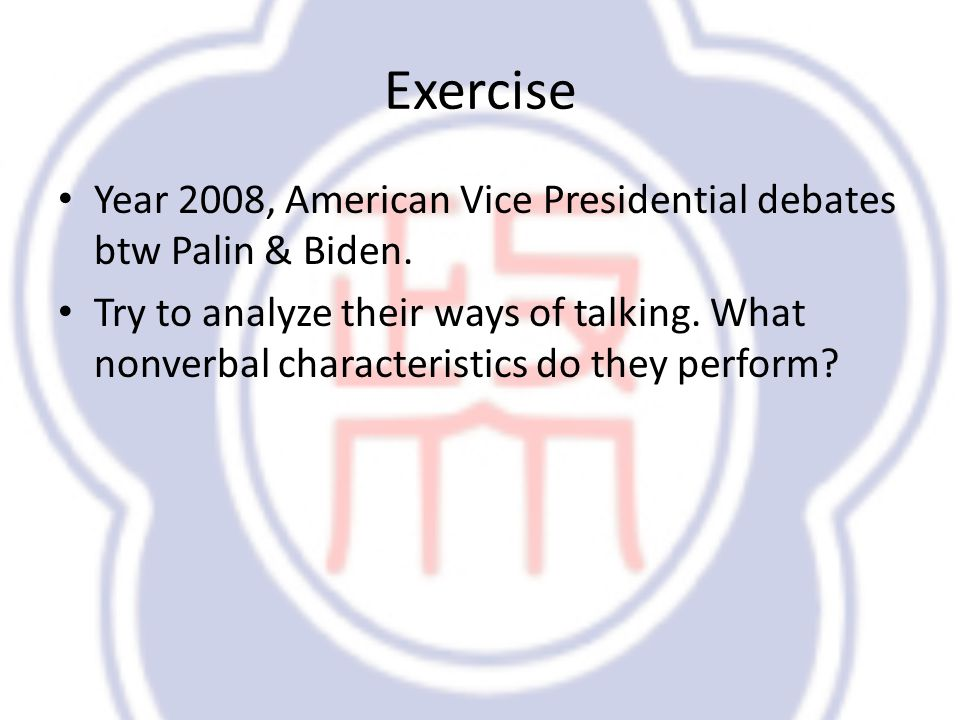 Exercise Year 2008, American Vice Presidential debates btw Palin & Biden.