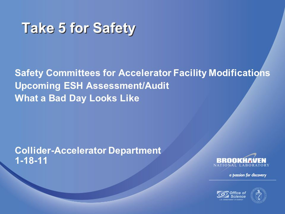 Safety Committees for Accelerator Facility Modifications Upcoming ESH Assessment/Audit What a Bad Day Looks Like Collider-Accelerator Department 1-18-