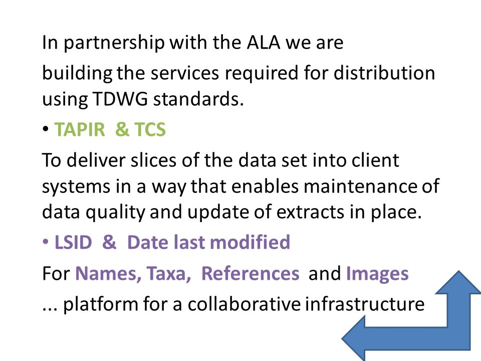 In partnership with the ALA we are building the services required for distribution using TDWG standards.