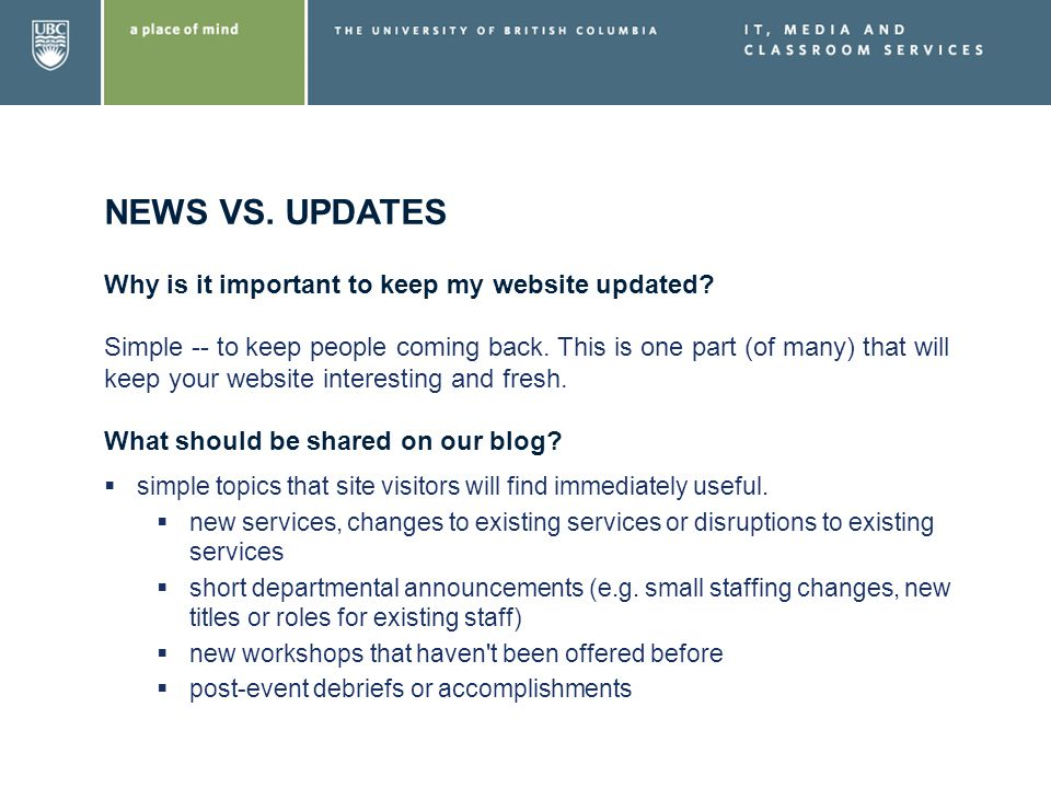 NEWS VS. UPDATES Why is it important to keep my website updated.