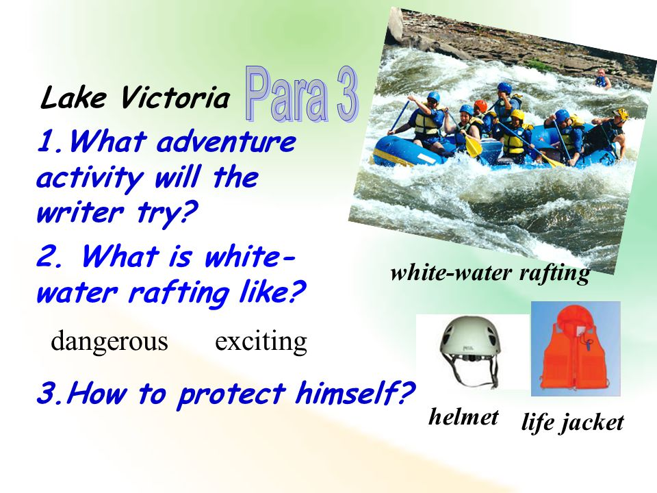 Lake Victoria 1.What adventure activity will the writer try.
