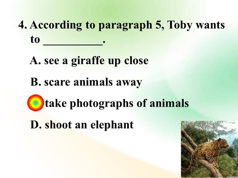 4. According to paragraph 5, Toby wants to __________.