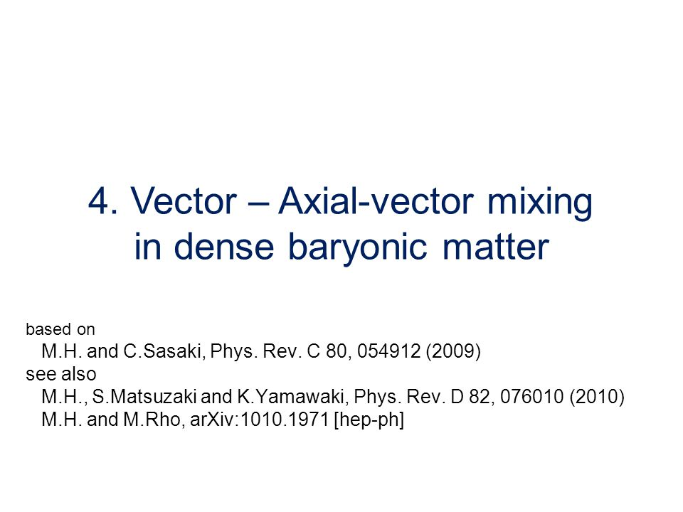 4. Vector – Axial-vector mixing in dense baryonic matter based on M.H.