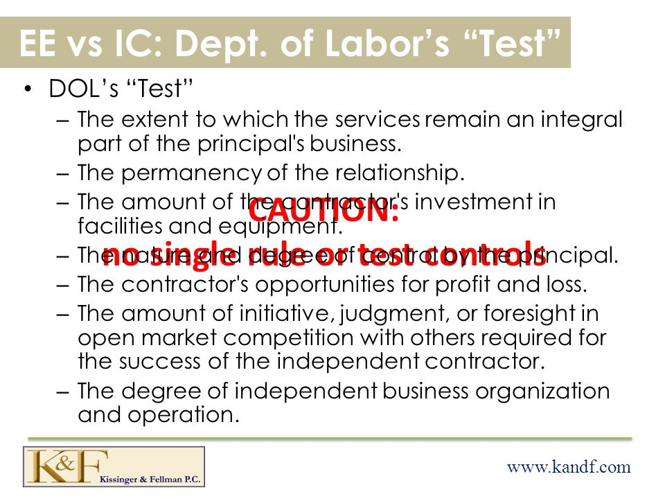 www.kandf.com CAUTION: no single rule or test controls EE vs IC: Dept.
